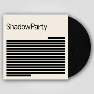 shadowparty vinyl
